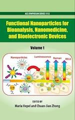 Functional Nanoparticles for Bioanalysis, Nanomedicine, and Bioelectronic Devices Volume 1 (ACS SYMPOSIUM SERIES, nr. 1112)
