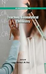 Teaching Bioanalytical Chemistry (ACS SYMPOSIUM SERIES)