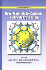Novel Materials for Catalysis and Fuels Processing (ACS Symposium)