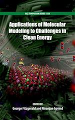 Applications of Molecular Modeling to Challenges in Clean Energy (ACS Symposium)