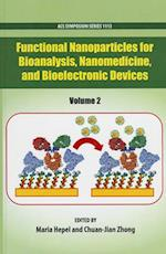 Functional Nanoparticles for Bioanalysis, Nanomedicine, and Bioelectronic Devices Volume 2 (ACS SYMPOSIUM SERIES, nr. 1113)