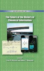 The Future of the History of Chemical Information (ACS SYMPOSIUM SERIES)