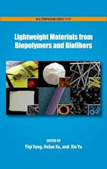 Lightweight Materials from biopolymers and Biofibers (ACS SYMPOSIUM SERIES)