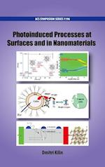 Photoinduced Processes at Surfaces and in Nanomaterials (ACS SYMPOSIUM SERIES)