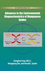 Advances in the Environmental Biogeochemistry of Manganese Oxides (ACS SYMPOSIUM SERIES)
