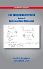 The Flipped Classroom Volume 1 (ACS SYMPOSIUM SERIES)