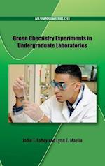 Green Chemistry Experiments in Undergraduate Laboratories (ACS Symposium)