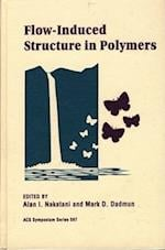 Flow-Induced Structure in Polymers (ACS Symposium, nr. 597)