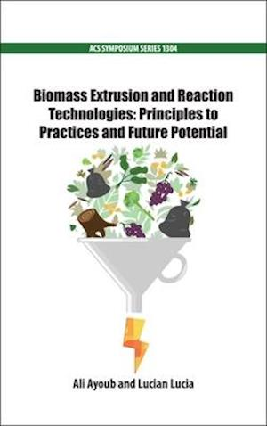 Biomass Extrusion and Reaction Technologies