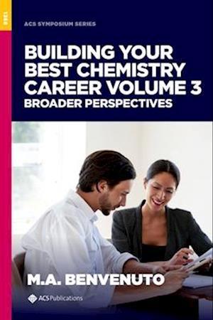 Building Your Best Chemistry Career, Volume 3
