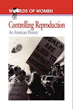 Controlling Reproduction (The Worlds of Women Series, nr. 2)