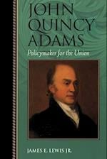 John Quincy Adams (Biographies in American Foreign Policy, nr. 7)
