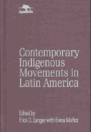 Contemporary Indigenous Movements In Latin America 82