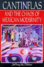 Cantinflas and the Chaos of Mexican Modernity af Jeffrey M. Pilcher