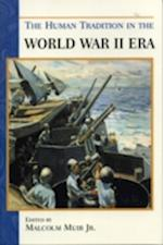 The Human Tradition in the World War II Era (HUMAN TRADITION IN AMERICA, nr. 8)
