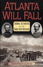 Atlanta Will Fall (The American Crisis Series: Books on the Civil War Era, nr. 3)