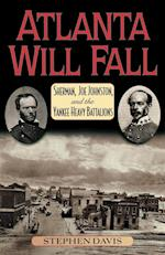 Atlanta Will Fall (The American Crisis Series: Books on the Civil War Era, nr. 3)