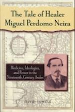 The Tale of Healer Miguel Perdomo Neira (Latin American Silhouettes)