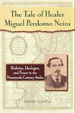 The Tale of Healer Miguel Perdomo Neira (Latin American Silhouettes Paperback)