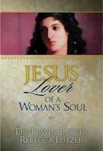 Jesus, Lover of a Woman's Soul af Erwin Lutzer