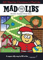All I Want for Christmas Is Mad Libs (Mad Libs)