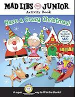 Have a Crazy Christmas! [With 140 Fill in the Blank Stickers] (Mad Libs)