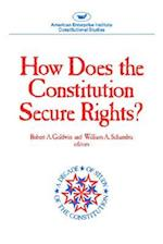 How Does The Constitution Secure Rights? (AEI Studies) (AEI Studies, nr. 380)