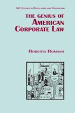 The Genius of American Corporate Law (Aei Studies in Regulation and Federalism)