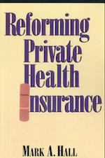 Reforming Private Health Insurance af Mark a. Hall