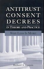 Antitrust Consent Decrees in Theory and Practice