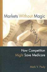 Markets Without Magic af Mark V. Pauly