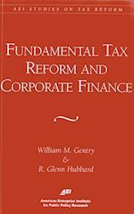 Fundamental Tax Reform and Corporate Finance (AEI Studies on Tax Reform)