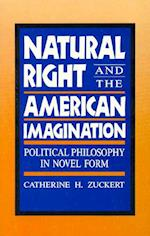 Natural Right and the American Imagination af Catherine H. Zuckert