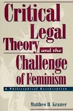 Critical Legal Theory and the Challenge of Feminism (STUDIES IN SOCIAL, POLITICAL, AND LEGAL PHILOSOPHY)