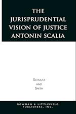 The Jurisprudential Vision of Justice Antonin Scalia (Studies in American Constitutionalism)