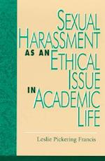Sexual Harassment as an Ethical Issue in Academic Life (Issues in Academic Ethics)