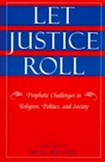 Let Justice Roll (STUDIES IN SOCIAL, POLITICAL, AND LEGAL PHILOSOPHY)