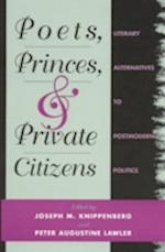 Poets, Princes and Private Citizens af Joseph M Knippenberg, Peter Augustine Lawler