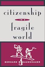 Citizenship in a Fragile World af Bernard P. Dauenhauer