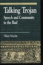 Talking Trojan (Greek Studies-Interdisciplinary Approaches)