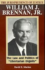 The Jurisprudence of Justice William J. Brennan Jr. (Studies in American Constitutionalism)