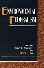 Environmental Federalism af Peter J Hill, Terry L Anderson