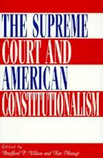 The Supreme Court and American Constitutionalism (Ashbrook Series on Constitutional Politics)