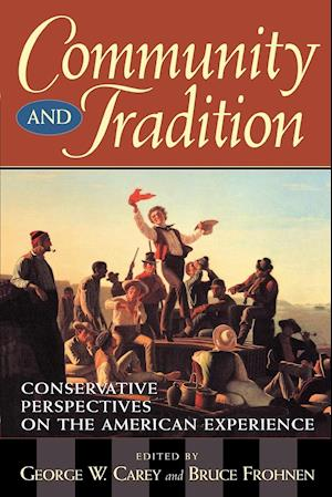 Community and Tradition: Conservative Perspectives on the American Experience