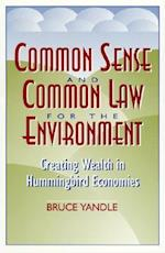 Common Sense and Common Law for the Environment (Political Economy Forum Hardcover)