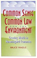 Common Sense and Common Law for the Environment (Political Economy Forum Paperback)