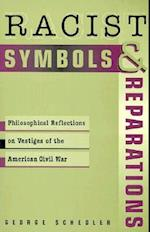 Racist Symbols and Reparations (STUDIES IN SOCIAL, POLITICAL, AND LEGAL PHILOSOPHY)