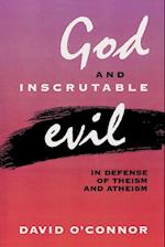 God and Inscrutable Evil