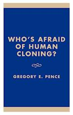 Who's Afaid of Human Cloning?