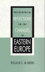 Philosophical Reflections on the Changes in Eastern Europe af William Leon Mcbride